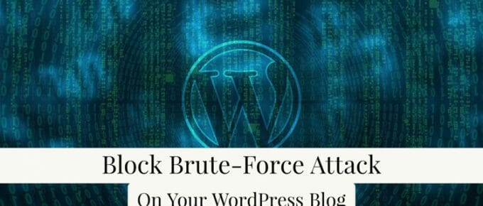 How To Block Brute Force Attack On WordPress Blog