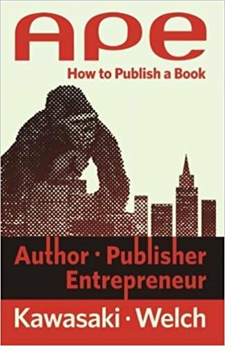 APE- Author, Publisher, Entrepreneur By Guy Kawasaki