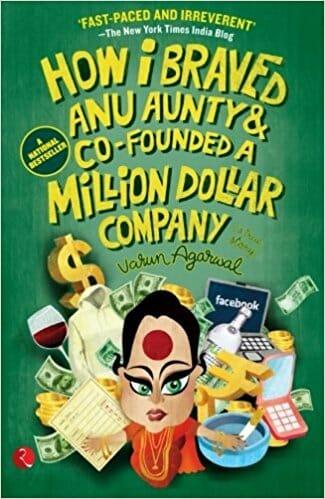 How I Braved Anu Aunty & Co-Founded a Million Dollar Company By Varun Agarwal